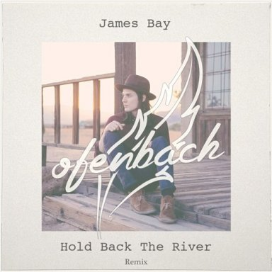 Hold Back The River (James Bay cover, remix, 2014)