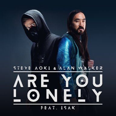 Are You Lonely (ft. Alan Walker, ISÁK)