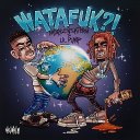 Watafuk?! (ft. Lil Pump )